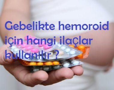 Gebelikte hemoroid için hangi ilaçlar kullanılır